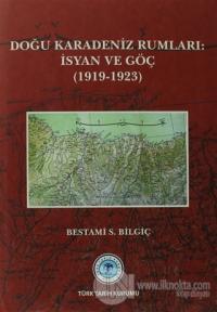 Doğu Karadeniz Rumları: İsyan ve Göç (Ciltli)