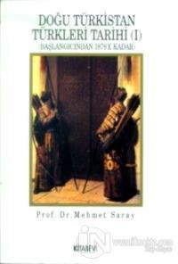 Doğu Türkistan Türkleri Tarihi 1 (Başlangıcından 1878'e Kadar)