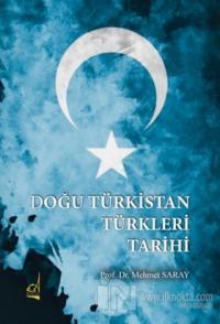 Doğu Türkistan Türkleri Tarihi Mehmet Saray