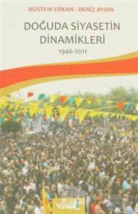 Doğuda Siyasetin Dinamikleri 1946 - 2011