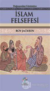Doğuşundan Günümüze İslam Felsefesi