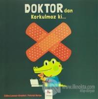 Doktor'dan Korkulmaz ki…