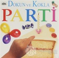 Dokun ve Kokla - Parti (Ciltli)