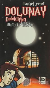 Dolunay Dedektifleri - Mumya Dükkanı