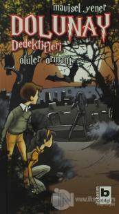 Dolunay Dedektifleri - Ölüler Ormanı