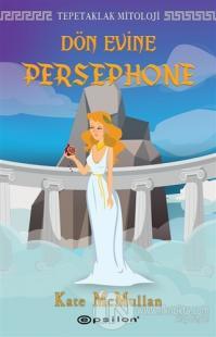 Dön Evine Persephone - Tepetaklak Mitoloji (Ciltli)