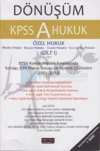 Dönüşüm KPSS A Hukuk 2001-2012 Tamamı Çözümlü Çıkmış Sorular