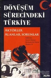 Dönüşüm Sürecindeki Türkiye Aktörler Alanlar, Sorunlar