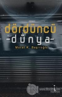 Dördüncü Dünya Murat K. Beşiroğlu