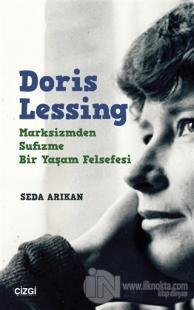 Doris Lessing - Marksizmden Sufizme Bir Yaşam Felsefesi