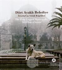 Dört Ayaklı Belediye / The Four-Legged Municipality Street Dogs of İstanbul (Ciltli)