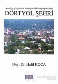 Dörtyol Şehri Kuruluşu-Gelişmesi ve Fonksiyonel Özellikleri Yönünden