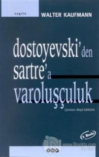 Dostoyevski'den Sartre'a Varoluşçuluk