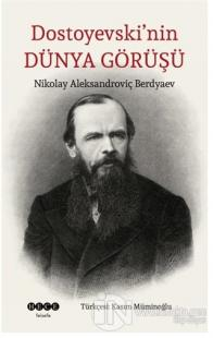 Dostoyevski'nin Dünya Görüşü