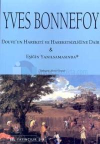 Douve'un Hareketi ve Hareketsizliğin Dair&Eşiğin Yanılsamasında