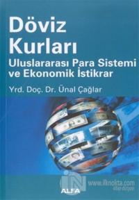 Döviz Kurları Uluslararası Para Sistemi ve Ekonomik İstikrar