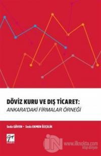 Döviz Kuru ve Dış Ticaret: Ankara'daki Firmalar Örneği