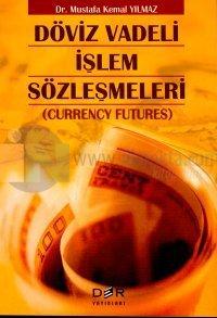 Döviz Vadeli İşlem Sözleşmeleri(Currency Futures) %5 indirimli Mustafa