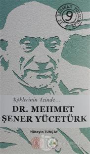 Dr. Mehmet Şener Yücetürk (Ciltli) Hüseyin Tunçay