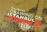 Drawıng On Istanbul - İstanbul  İzleri 2