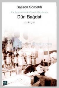 Dün Bağdat-Bir Arap-Yahudi Olarak Büyümek