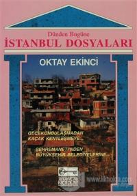 Dünden Bugüne İstanbul Dosyaları %15 indirimli Oktay Ekinci