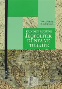 Dünden Bugüne Jeopolitik Dünya ve Türkiye