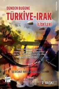 Dünden Bugüne Türkiye-Irak İlişkileri