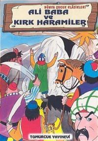 Dünya Çocuk Klasikleri / Ali Baba ve Kırk Haramiler