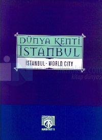 Dünya Kenti İstanbul Istanbul - World City (Ciltli)