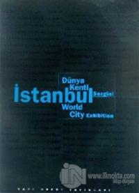 Dünya Kenti İstanbul Sergisi Istanbul World City Exhibition (Ciltli) A