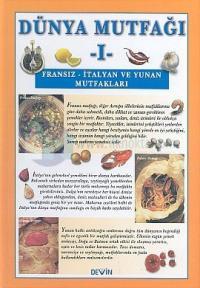 Dünya Mutfağı 1-Fransız-İtalyan ve Yunan Mutfakları Ali Galip