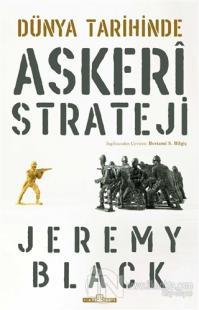Dünya Tarihinde Askeri Strateji Jeremy Black