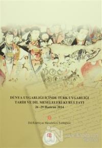Dünya Uygarlığı İçinde Türk Uygarlığı Tarih ve Dil Meseleleri Kurultay