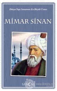 Dünya Yapı Sanatının En Büyük Ustası Mimar Sinan