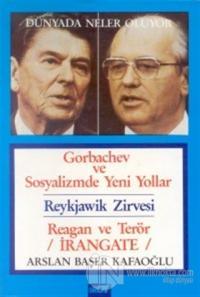 Dünyada Neler Oluyor Gorbachev ve Sosyalizmde Yeni Yollar / Reykjawik Zirvesi / Reagan ve Terör / İrangate