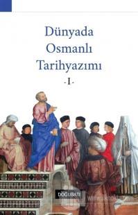 Dünyada Osmanlı Tarihyazımı - 1