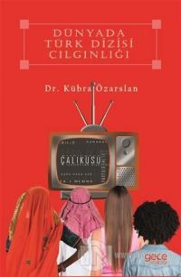 Dünyada Türk Dizisi Çılgınlığı