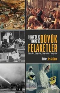 Dünya'da ve Türkiye'de Büyük Felaketler