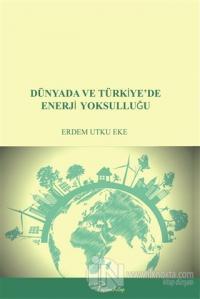 Dünyada ve Türkiye'de Enerji Yoksulluğu %20 indirimli Erdem Utku Eke