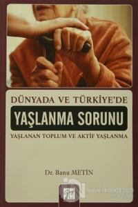 Dünyada ve Türkiye'de Yaşlanma