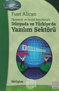 Dünyada ve Türkiye'de Yazılım Sektörü Ekonomik ve Sosyal Boyutlarıyla