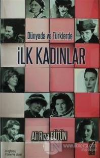 Dünyada ve Türklerde İlk Kadınlar