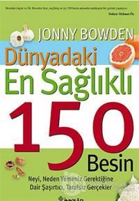 Dünyadaki En Sağlıklı 150 Besin