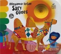 Dünyamızı Isıtan Sarı Güneş - Delikli Kitaplar Serisi