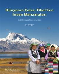 Dünyanın Çatısı Tibet'ten İnsan Manzaraları %22 indirimli Jin Zhiguo