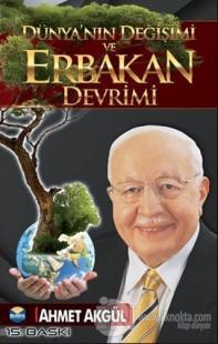 Dünya'nın Değişimi ve Erbakan Devrimi