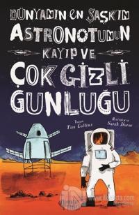 Dünyanın En Şaşkın Astronotunun Kayıp ve Çok Gizli Günlüğü (Ciltli) %1