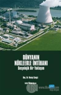 Dünyanın Nükleerle İmtihanı %15 indirimli Recep Cengiz