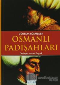 Dünyaya Hükmeden Osmanlı Padişahları